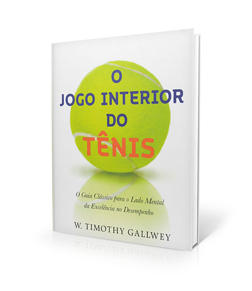 Pai do Coaching - O Jogo Interior do Tênis. The Inner Game of Tennis